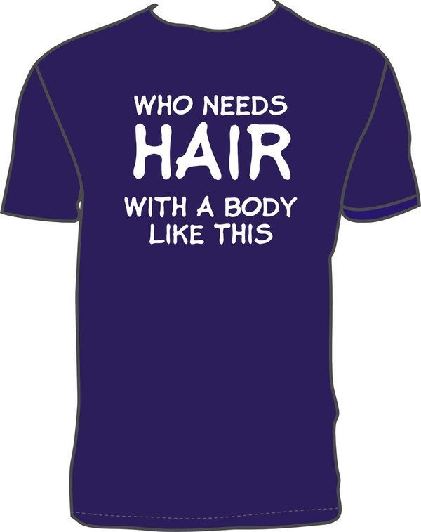 WHO NEEDS HAIR WITH A BODY LIKE THIS NAVY T-shirt